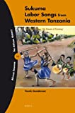 Sukuma Labor Songs from Western Tanzania : 'We Never Sleep, We Dream of Farming', Gunderson, Frank, 9004184686