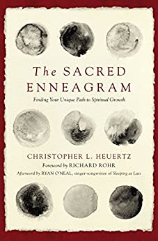 The Sacred Enneagram: Finding Your Unique Path to Spiritual Growth by [Heuertz, Christopher L.]