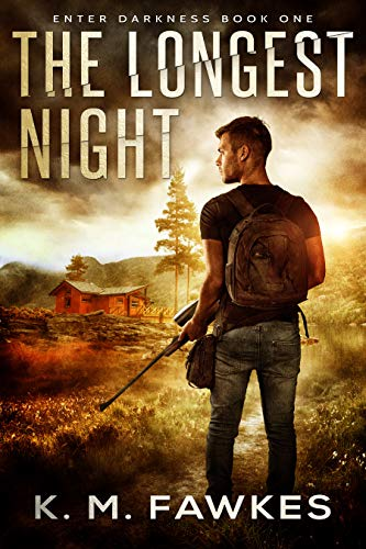 The Longest Night - A Post-Apocalyptic EMP Survivalist Story (Enter Darkness Book 1) by [Fawkes, K. M.]