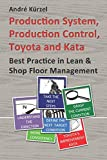 img - for Production System, Production Control, Toyota and Kata: Best Practice in Lean & Shop Floor Management book / textbook / text book