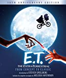 E. T. - The Extra-Terrestrial from Concept to Classic, Steven Spielberg and Melissa Mathison, 0062233998
