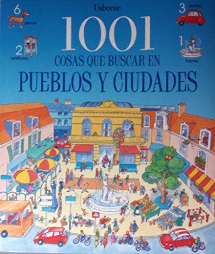 1001 Cosa Que Buscar En Pueblos Y Ciudades/1001 Things to Spot in the Town (Spanish Edition) by Usborne Pub Ltd