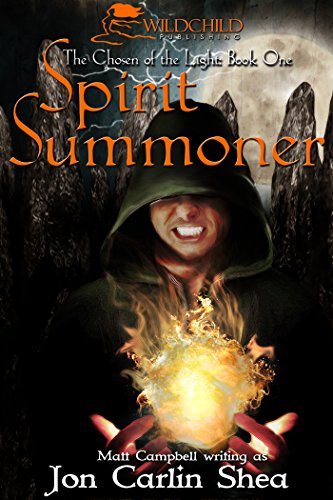 Book: Spirit Summoner (The Chosen of the Light) by Matt Campbell