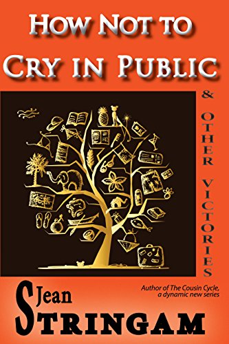 How Not to Cry in Public & Other Victories (The Cousin Cycle Book 4)