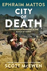 City of Death: Humanitarian Warriors in the Battle of Mosul Hardcover