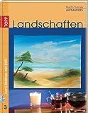 Landschaften. Acryl-Malkurs 03. Aufbaukurs mit DVD