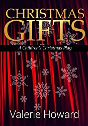 Christmas Gifts: A Children's Christmas Play