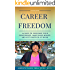 Finding Career Freedom: 60 Days to Increase Your Confidence, Make Boss Money, and Get Unstuck at Work