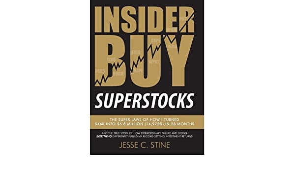 Insider Buy Superstocks 14,972% The Super Laws of How I Turned $46K into $6.8 Million in 28 Months