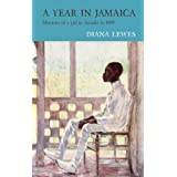 A Year in Jamaica: Memoirs of a girl in Arcadia in 1889
