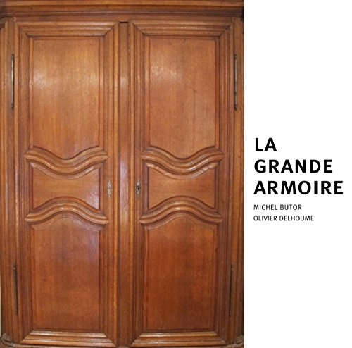 La grande armoire - Grande Armoire