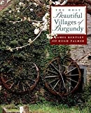 James Bentley: The Most Beautiful Villages of Burgundy (Hardcover); 1998 Edition