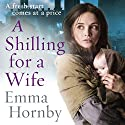 A Shilling for a Wife Audiobook by Emma Hornby Narrated by Penelope Freeman