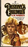 Destiny's Children, G. M. Warren, 0671816659