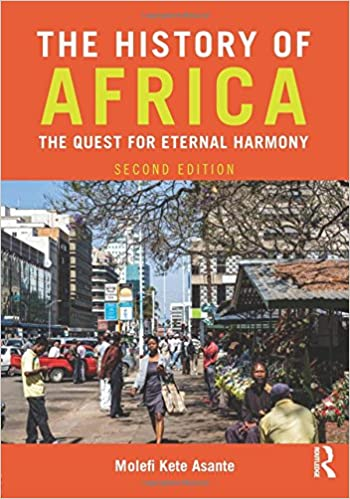 The History of Africa: The Quest for Eternal Harmony: Molefi Kete ...