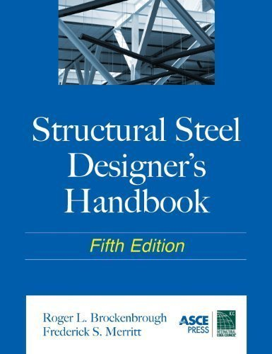 Structural Steel Designer's Handbook 5th (fifth) edition by Brockenbrough, Roger, Merritt, Frederick published by McGraw-Hill Professional (2011) Hardcover