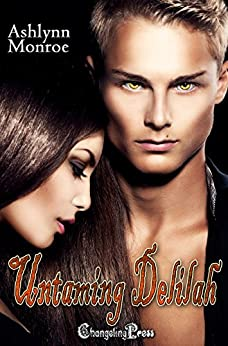 Untaming Delilah (Destined Mate 1) (Destined Mates) by [Monroe, Ashlynn]