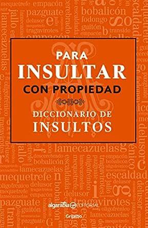 para insultar con propiedad diccionario de insultos pdf descargar gratis