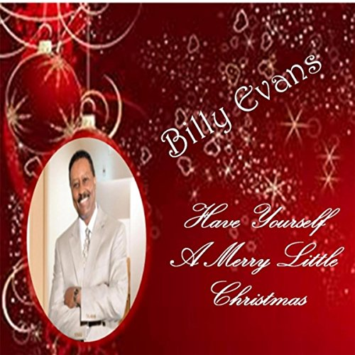 have yourself a merry little christmas by billy evans on