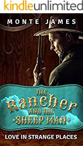The Rancher and the Sheep Man: Love in Strange Places (The Sheriff Book 1