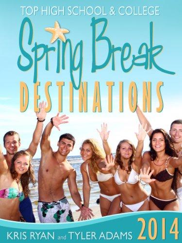 Spring Break 2014 (Top High School & College Destinations)