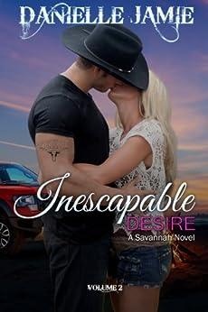 Inescapable Desire: A Savannah Novel #2 (The Savannah Series) by [Jamie, Danielle]