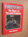 Firefight!: The History of Personal Firepower (A David & Charles military book)