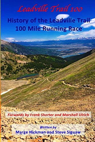 Leadville Trail 100: History of the Leadville Trail 100 Mile Running Race