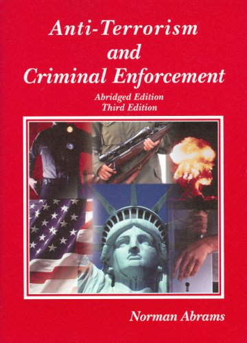 Anti-Terrorism and Criminal Enforcement, Abridged Edition (American Casebook Series)