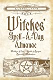 Witches' Spell-a-Day Almanac 2009, Llewellyn and Gwinevere Rain, 0738707279