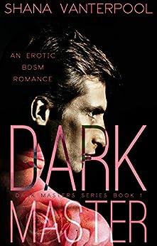 Dark Master (Dark Masters Book 1) by [Vanterpool, Shana]