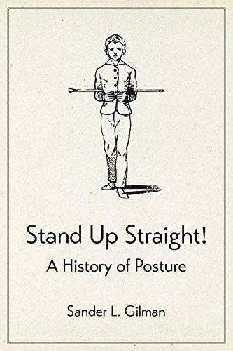 Stand Up Straight!: A History of Posture