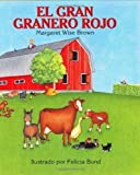 img - for El gran granero rojo (The Big Red Barn, Spanish Edition) [Hardcover] [1996] (Author) Margaret Wise Brown, Felicia Bond book / textbook / text book