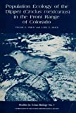 img - for Population Ecology of the Dipper (Cinclus mexicanus) in the Front Range of Colorado (Studies in Avian Biology, No. 7) book / textbook / text book
