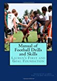 Manual of Football Drills and Skills, Lauren's First and Goal Foundation, 1461079292