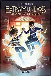 Extramundos. Agencia de viajes (LITERATURA INFANTIL - Narrativa infantil)