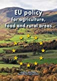 EU policy for agriculture, food and rural Areas 9789086861187