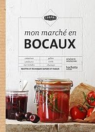 Mon marché en bocaux: Recettes et techniques rapides et fiables par Bénédicte Boudassou