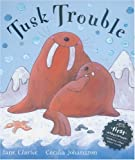 Tusk Trouble, Jane Clarke and Cecilia Johansson, 0340877251