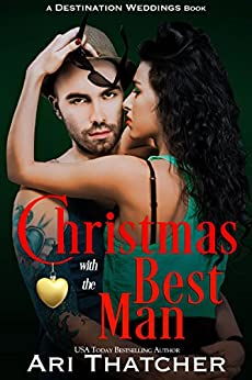 Christmas with the Best Man (Destination Weddings Book 3) by [Thatcher, Ari]