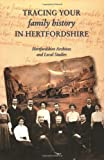 Tracing Your Family History in Hertfordshire (Hertfordshire Archives and Local Studies (Hals)): 1