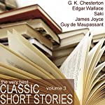 The Very Best Classic Short Stories - Volume 3 | Edgar Wallace, Saki,G. K. Chesteron,O. Henry