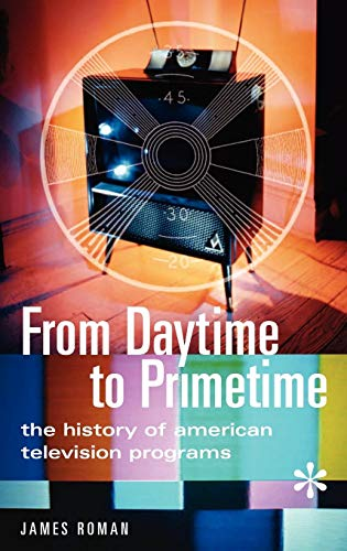 From Daytime to Primetime: The History of American Television Programs