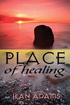 A Place Of Healing by [Jean Adams ]