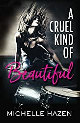 A Cruel Kind of Beautiful: Book 1 of the Sex, Love, and Rock & Roll Series