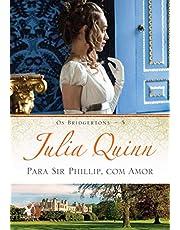Para Sir Phillip, com amor (Os Bridgertons – Livro 5)