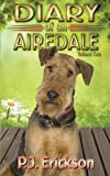 Diary of an Airedale: a terrier's tale (Airedale Diaries) (Volume 2)