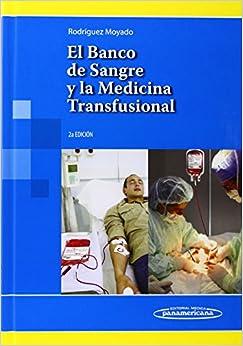 El Banco De Sangre Y La Medicina Transfusional por Héctor Rodríguez Moyado