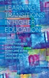 Learning Transitions in Higher Education, David Scott, Gwyneth Hughes, Penny Jane Burke, Carol Evans, David Watson, Catherine Walter, 113732211X