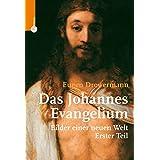 Das Johannes-Evangelium: Bilder einer neuen Welt. Erster Teil: Joh 1-10 (German Edition)